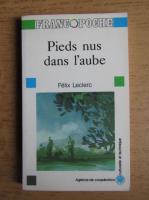 Felix Leclerc - Pieds nus dans l'aube