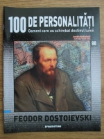 Feodor Dostoievski (100 de personalitati, Oameni care au schimbat destinul lumii, nr. 98)