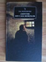Feodor Mihailovici Dostoievski - Amintiri din casa mortilor