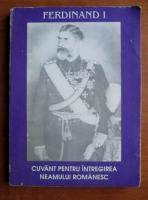 Ferdinand I. Cuvant pentru intregirea neamului romanesc