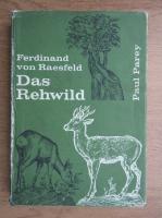 Ferdinand von Raesfeld - Das Rehwild. Naturgeschichte, Hege und Jagd