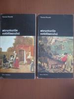 Fernand Braudel - Structurile cotidianului (2 volume)