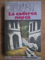 Anticariat: Fernando Butazzoni - La caderea noptii