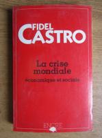 Fidel Castro - La crise economique et sociale du monde