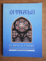 Filip Teodorescu - Revista Vitralii. Lumini si umbre. Anul I, nr. 3, 2010