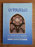 Filip Teodorescu - Revista Vitralii. Lumini si umbre. Anul II, nr. 5, 2010