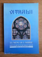 Filip Teodorescu - Revista Vitralii. Lumini si umbre. Anul II, nr. 9, 2011