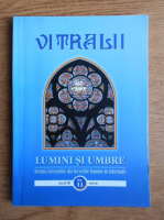 Filip Teodorescu - Revista Vitralii. Lumini si umbre. Anul III, nr. 11, 2012