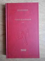 Fiodor Mihailovici Dostoievski - Crima si pedeapsa (volumul 2)