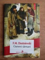 Fiodor Mihailovici Dostoievski - Oameni sarmani