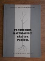 Fl. Lupescu - Producerea matrerialului saditor pomicol