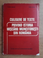 Anticariat: Florea Dragne - Culegere de texte privind istoria Miscarii Muncitoresti din Romania