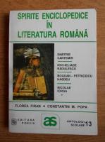 Anticariat: Florea Firan - Spirite enciclopedice in litratura romana, antologi comntata (volumul 1)
