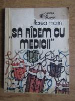 Anticariat: Florea Marin - Sa radem cu medicii
