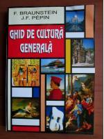 Florence Braunstein - Ghid de cultura generala