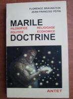 Florence Braunstein - Marile doctrine filosofice, religioase, politice, economice