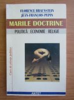 Florence Braunstein - Marile doctrine. Politica, economie, religie