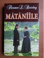 Anticariat: Florence L. Barclay - Mataniile