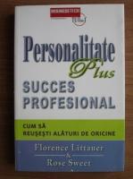 Anticariat: Florence Littauer - Personalitate plus succes profesional. Cum sa reusesti alaturi de oricine