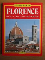 Florence. Toute la ville et ses chefs-d'oeuvre