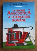Anticariat: Florentin Popescu - O istorie anecdotica a literaturii romane