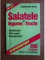 Anticariat: Florentina Pavel - Salatele de legume. Fructe