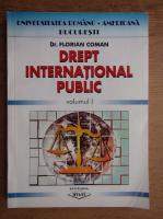 Florian Coman - Drept international public (volumul 1)