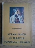 Anticariat: Florian Dudas - Avram Iancu in traditia poporului roman