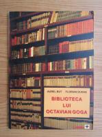 Florian Dudas - Biblioteca lui Octavian Goga