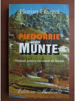 Anticariat: Florian Frazzei - Pledoarie pentru munte (Manual pentru tursimul de munte)