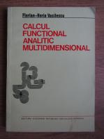 Florian Horia Vasilescu - Calcul functional analitic multidimensional