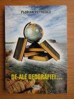 Anticariat: Florian Petrescu - De-ale geografiei...