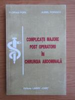 Anticariat: Florian Popa - Complicatii majore postoperatorii in chirurgia abdominala