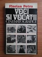 Florian Potra - Voci si vocatii cinematografice