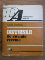 Florica Dimitrescu - Dictionar de cuvinte recente