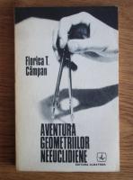 Florica T. Campan - Aventura geometriilor neeuclidiene