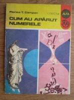 Anticariat: Florica T. Campan - Cum au aparut numerele