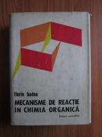 Florin Badea - Mecanisme de reactie in chimia organica