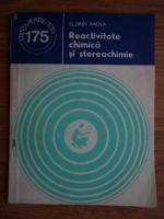 Florin Badea - Reactivitate chimica si stereochimie