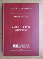 Florin Ciutacu - Codul civil adnotat, 2007