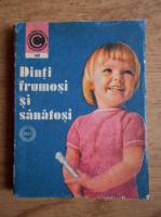 Anticariat: Florin Colonas - Dinti frumosi si sanatosi (volumul I)