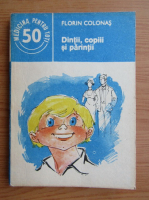 Florin Colonas - Dintii, copiii si parintii