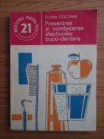Anticariat: Florin Colonas - Prevenirea si combaterea afectiunilor buco-dentare