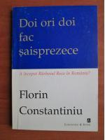 Anticariat: Florin Constantiniu - Doi ori doi fac saisprezece. A inceput Razboiul Rece in Romania?