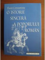 Florin Constantiniu - O istorie sincera a poporului roman