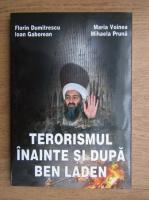 Anticariat: Florin Dumitrescu, Maria Voinea - Terorismul inainte si dupa Ben Laden