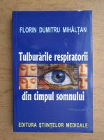 Anticariat: Florin Dumitru Mihaltan - Tulburarile respiratorii din timpul somnului
