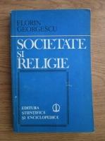 Anticariat: Florin Georgescu - Societate si religie