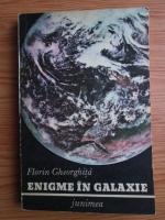 Florin Gheorghita - Enigme in galaxie