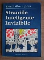 Anticariat: Florin Gheorghita - Straniile inteligente invizibile